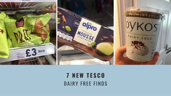 7 Dairy Free finds at TESCO 2021